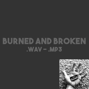 Burned and Broken